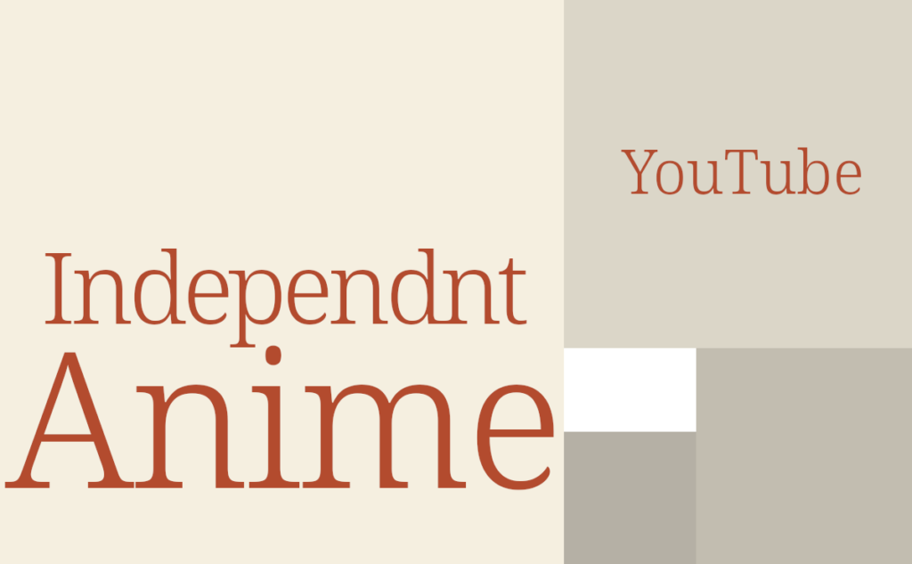 INDEPENDENT ANIME.